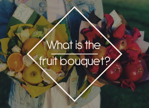 What is the fruit bouquet?